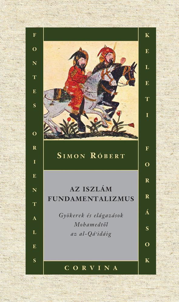 Simon Róbert: Az iszlám fundamentalizmus
