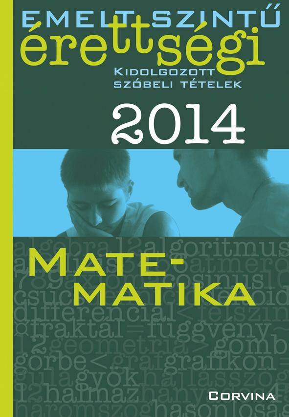 Emelt szintű érettségi 2014 - Kidolgozott szóbeli tételek – Matematika