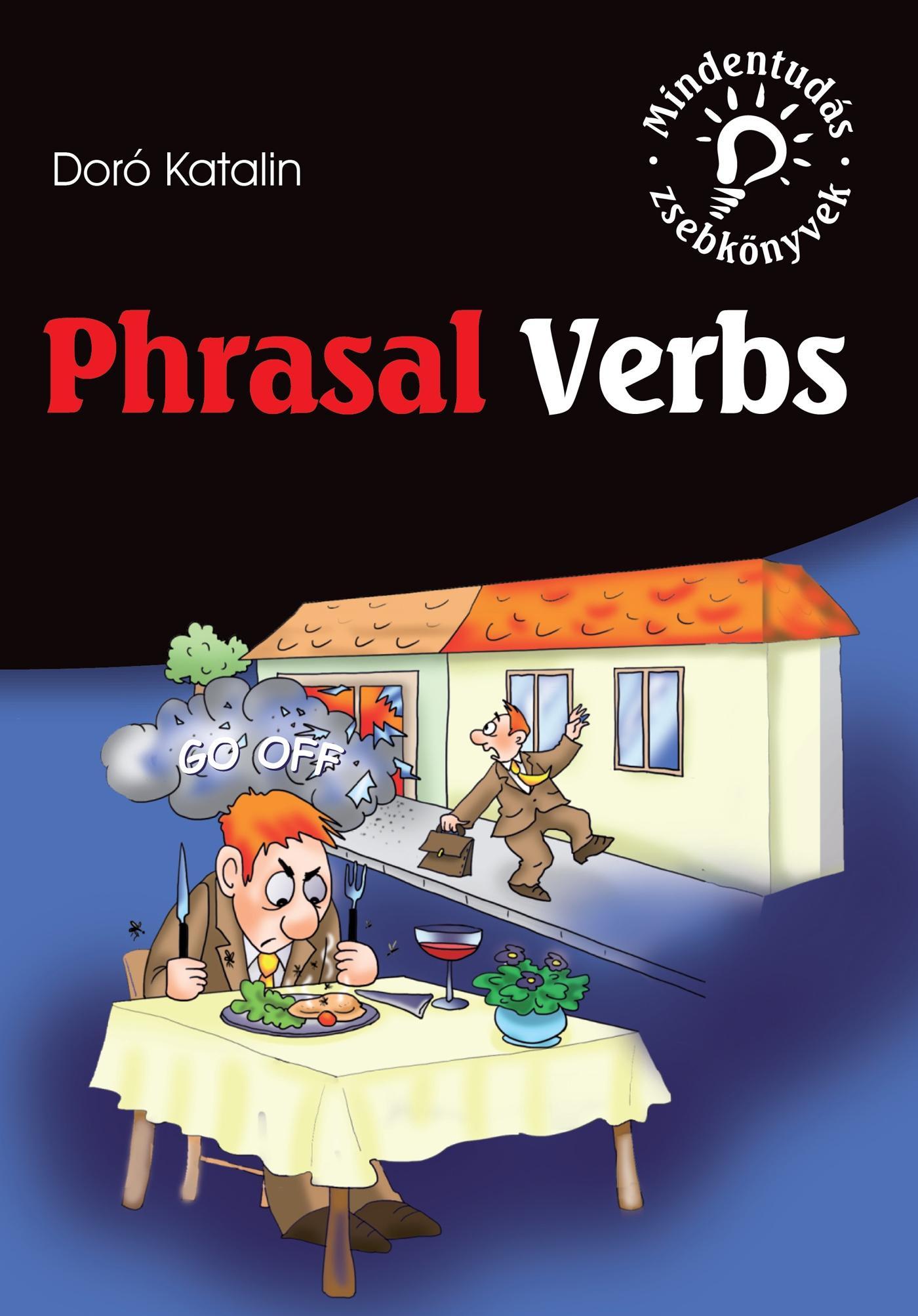 PHRASAL VERBS - FRAZÁLIS IGÉK - mindentudás zsebkönyv -