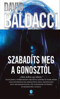 BALDACCI, DAVID - SZABADÍTS MEG A GONOSZTÓL