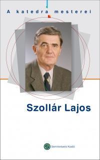SZOLLÁR LAJOS - A KATEDRA MESTEREI