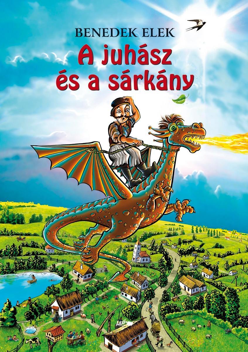 BENEDEK ELEK - A JUHÁSZ ÉS A SÁRKÁNY