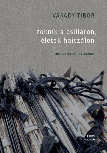 ZOKNIK A CSILLÁRON, ÉLETEK HAJSZÁLON - TÖRTÉNETEK AZ IRATTÁRBÓL -
