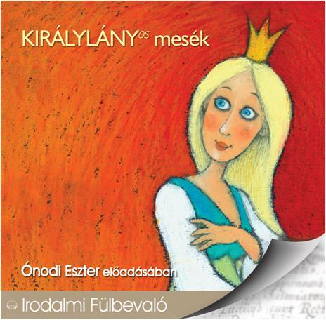 KIRÁLYLÁNYOS MESÉK - HANGOSKÖNYV -