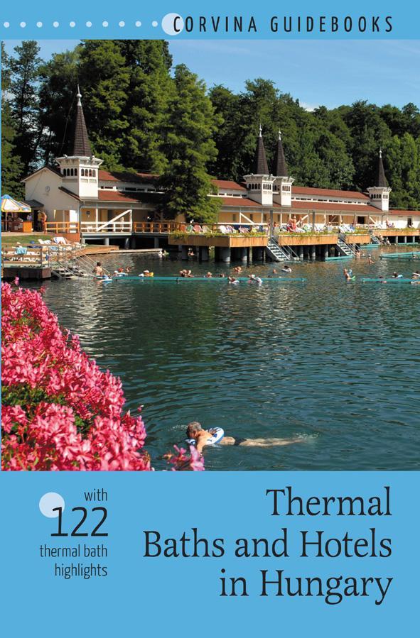 THERMAL BATHS AND HOTELS IN HUNGARY (GYÓGYFÜRDÕK ÉS GYÓGYSZÁLLÓK MAGYARORSZÁGON)