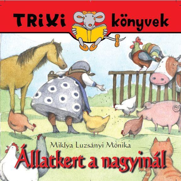TRIXI KÖNYVEK - ÁLLATKERT A NAGYINÁL