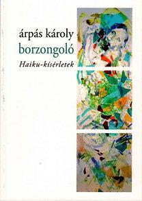 BORZONGOLÓ - HAIKU-KÍSÉRLETEK