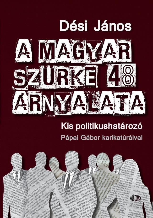 A MAGYAR SZÜRKE 48 ÁRNYALATA - KIS POLITIKUSHATÁROZÓ