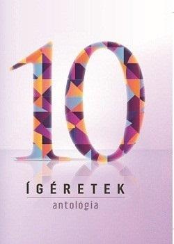 ÍGÉRETEK - ANTOLÓGIA 10.