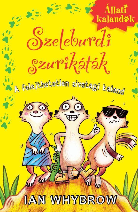 SZELEBURDI SZURIKÁTÁK 1. - A FELEJTHETETLEN SIVATAGI KALAND - ÁLLATI KALANDOK