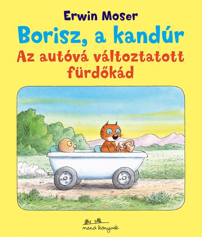 BORISZ, A KANDÚR - AZ AUTÓVÁ VÁLTOZTATOTT FÜRDŐKÁD -