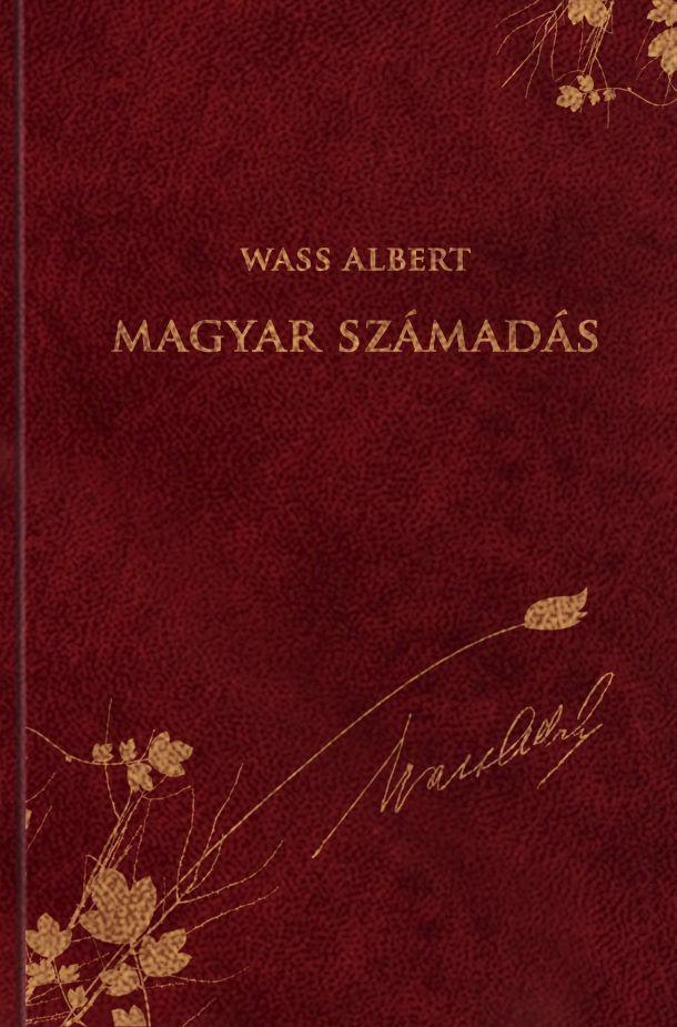 MAGYAR SZÁMADÁS - WASS ALBERT SOROZAT 47. KÖTET
