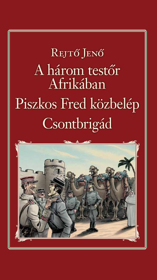 A HÁROM TESTŐR AFRIKÁBAN, PISZKOS FRED KÖZBELÉP, CSONTBRIGÁD-NEMZETI KT. 25.