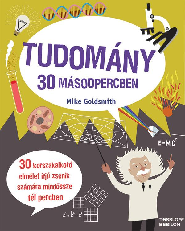 GOLDSMITH, MIKE - TUDOMÁNY 30 MÁSODPERCBEN