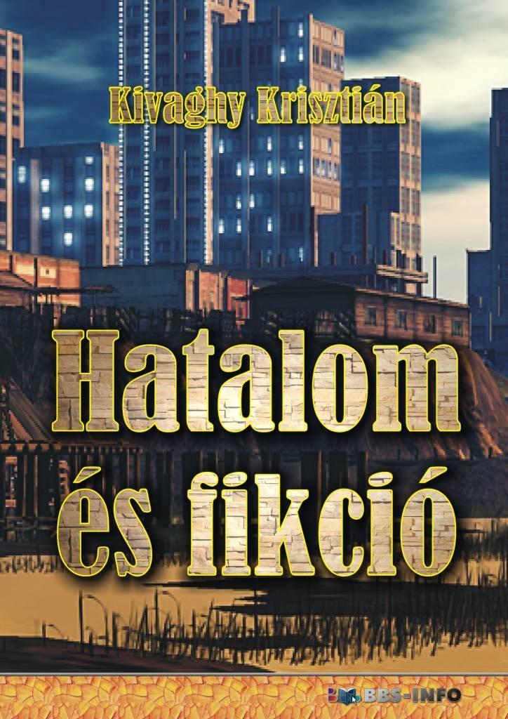 HATALOM ÉS FIKCIÓ
