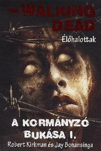 A KORMÁNYZÓ BUKÁSA I. - THE WALKING DEAD - ÉLŐHALOTTAK 2.