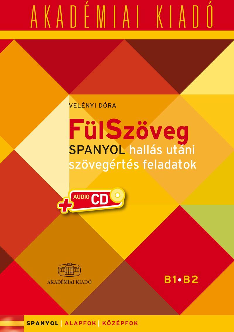 FÜLSZÖVEG - SPANYOL HALLÁS UTÁNI SZÖVEGÉRTÉS F. B1 B2 + CD