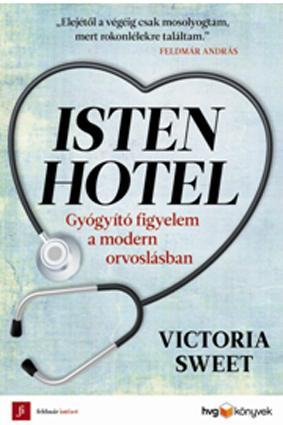 ISTEN HOTEL - GYÓGYÍTÓ FIGYELEM A MODERN ORVOSLÁSBAN