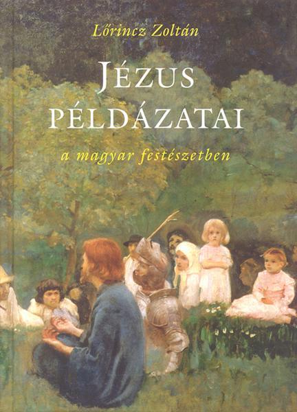 JÉZUS PÉLDÁZATAI A MAGYAR FESTÉSZETBEN