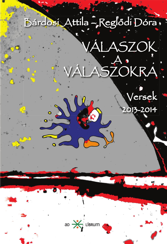 VÁLASZOK A VÁLASZOKRA - VERSEK 2013-2014