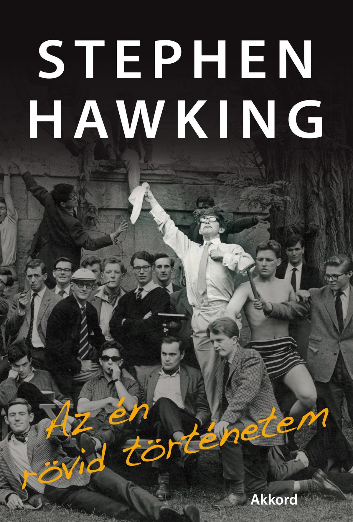 HAWKING, STEPHEN - AZ ÉN RÖVID TÖRTÉNETEM