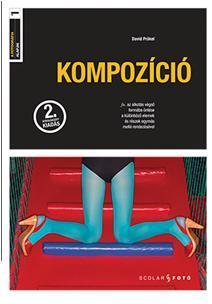 KOMPOZÍCIÓ - A FOTOGRÁFIA ALAPJAI I. - 2. ÁTDOLG. KIADÁS