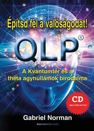 ÉPÍTSD FEL A VALÓSÁGODAT! - QLP - CD-MELLÉKLETTEL