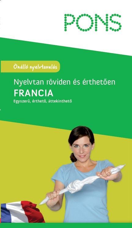 FRANCIA NYELVTAN RÖVIDEN ÉS ÉRTHETŐEN - (ÚJ!)