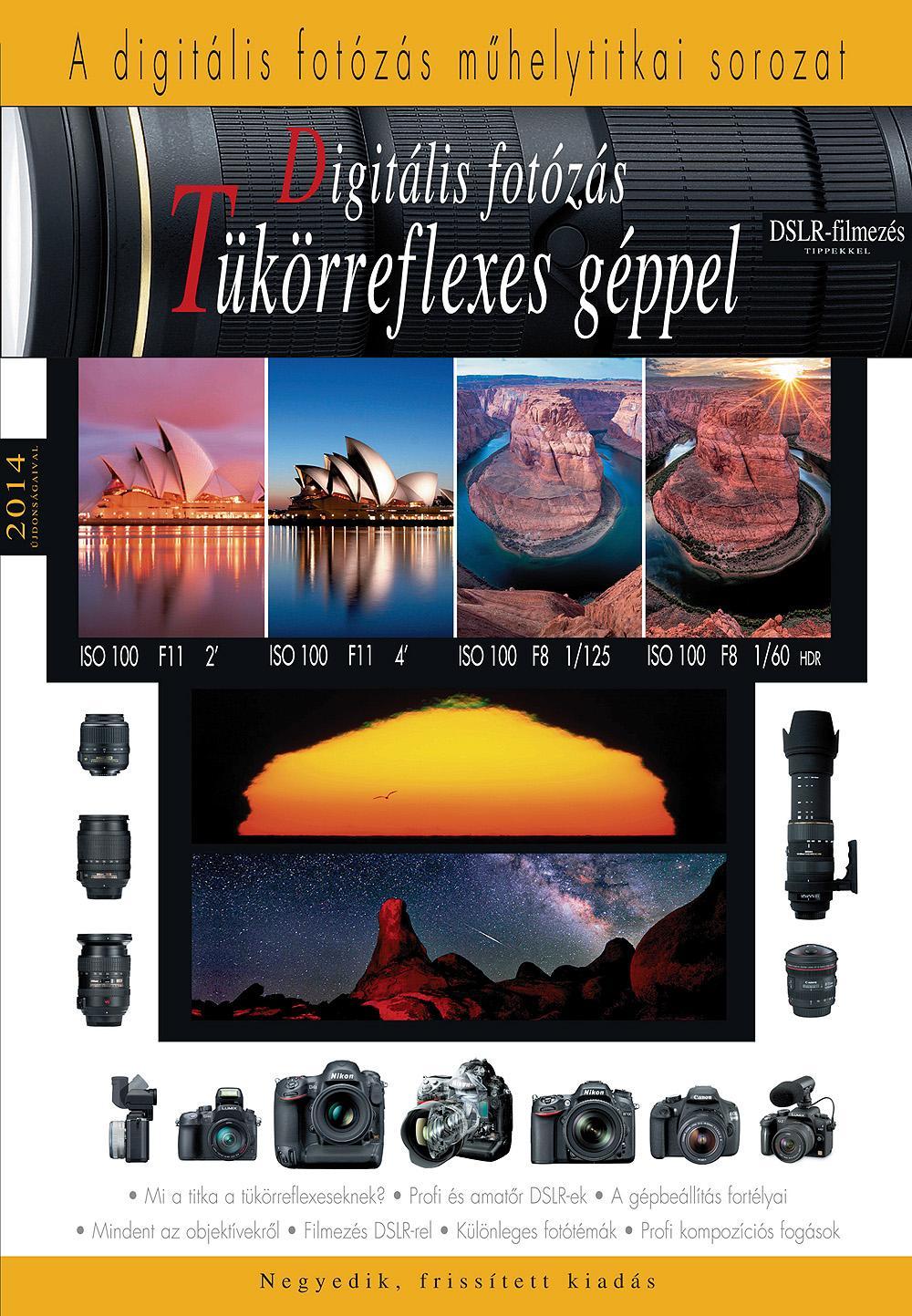 DIGITÁLIS FOTÓZÁS TÜKÖRREFLEXES GÉPPEL (2014, 4. FRISSÍTETT KIAD.)