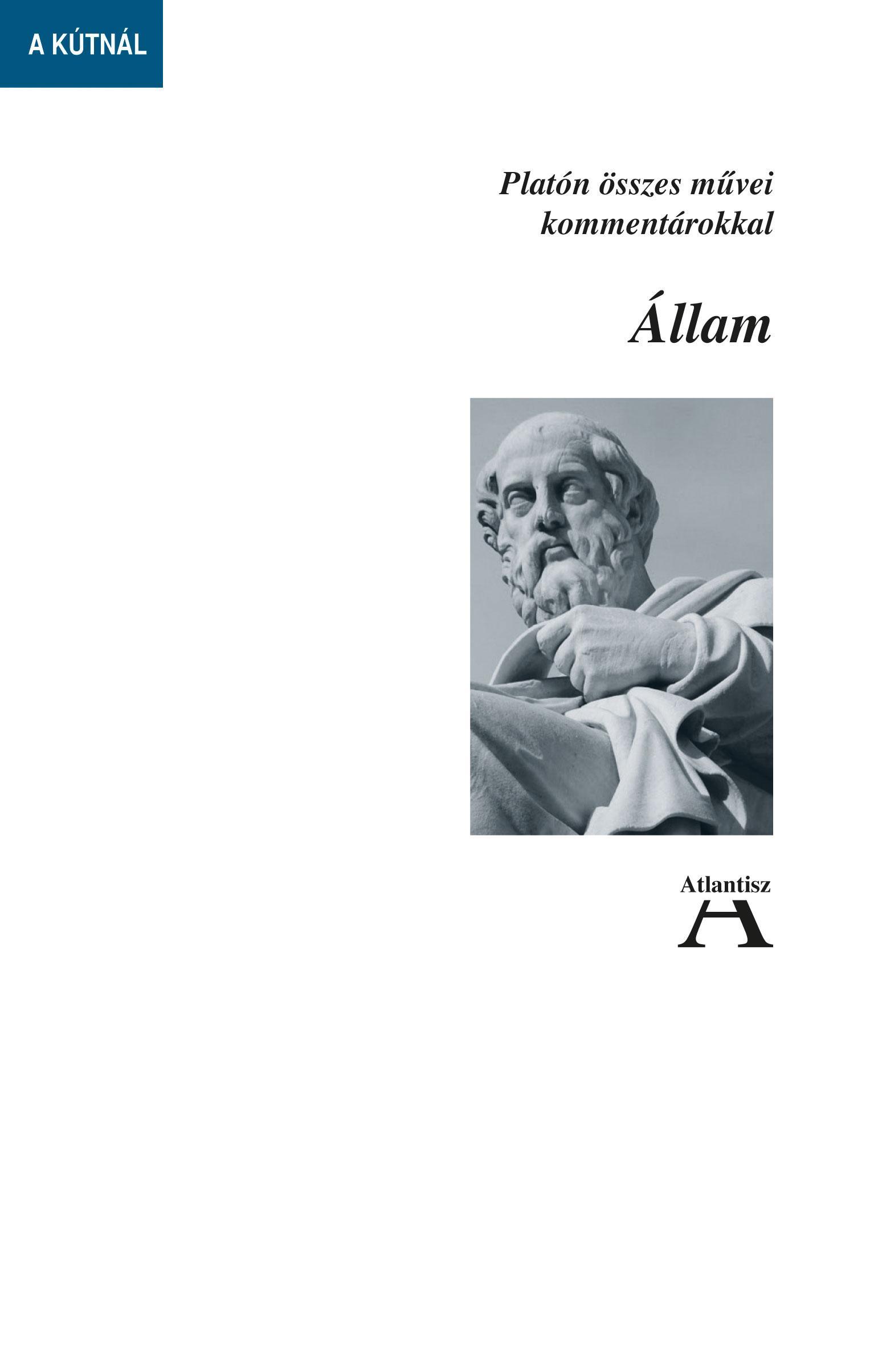ÁLLAM - PLATÓN ÖSSZES MÛVEI KOMMENTÁROKKAL
