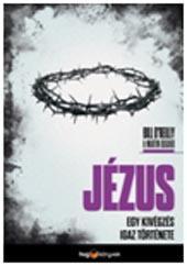 JÉZUS - EGY KIVÉGZÉS IGAZ TÖRTÉNETE