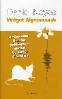 VIRÁGOT ALGERNONNAK (ÚJ, 2014)