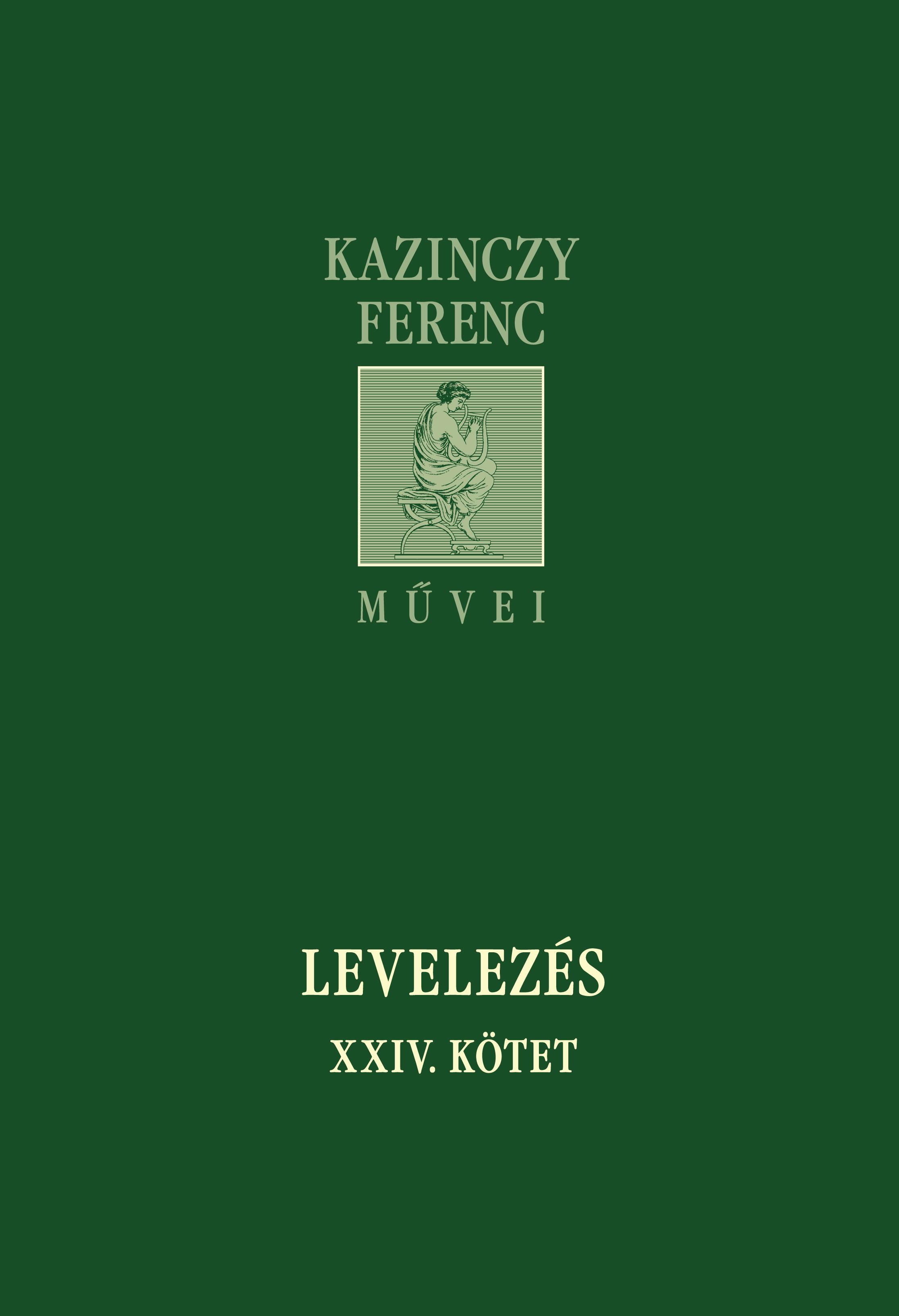 LEVELEZÉS XXIV. KÖTET - KAZINCZY FERENC MŰVEI