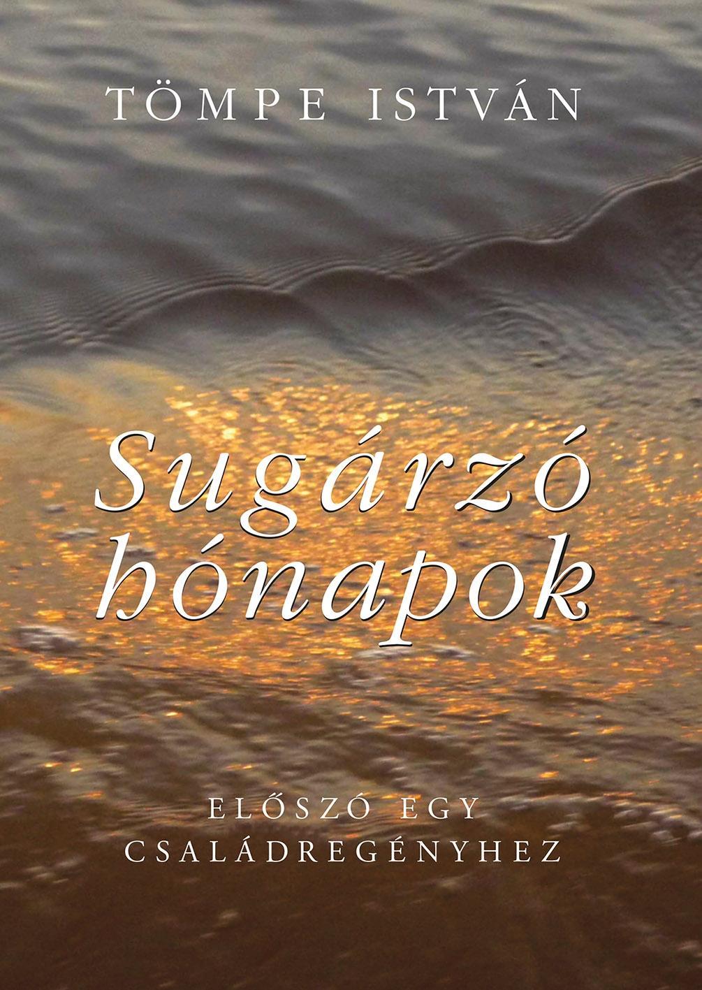 SUGÁRZÓ HÓNAPOK - ELŐSZÓ EGY CSALÁDREGÉNYHEZ