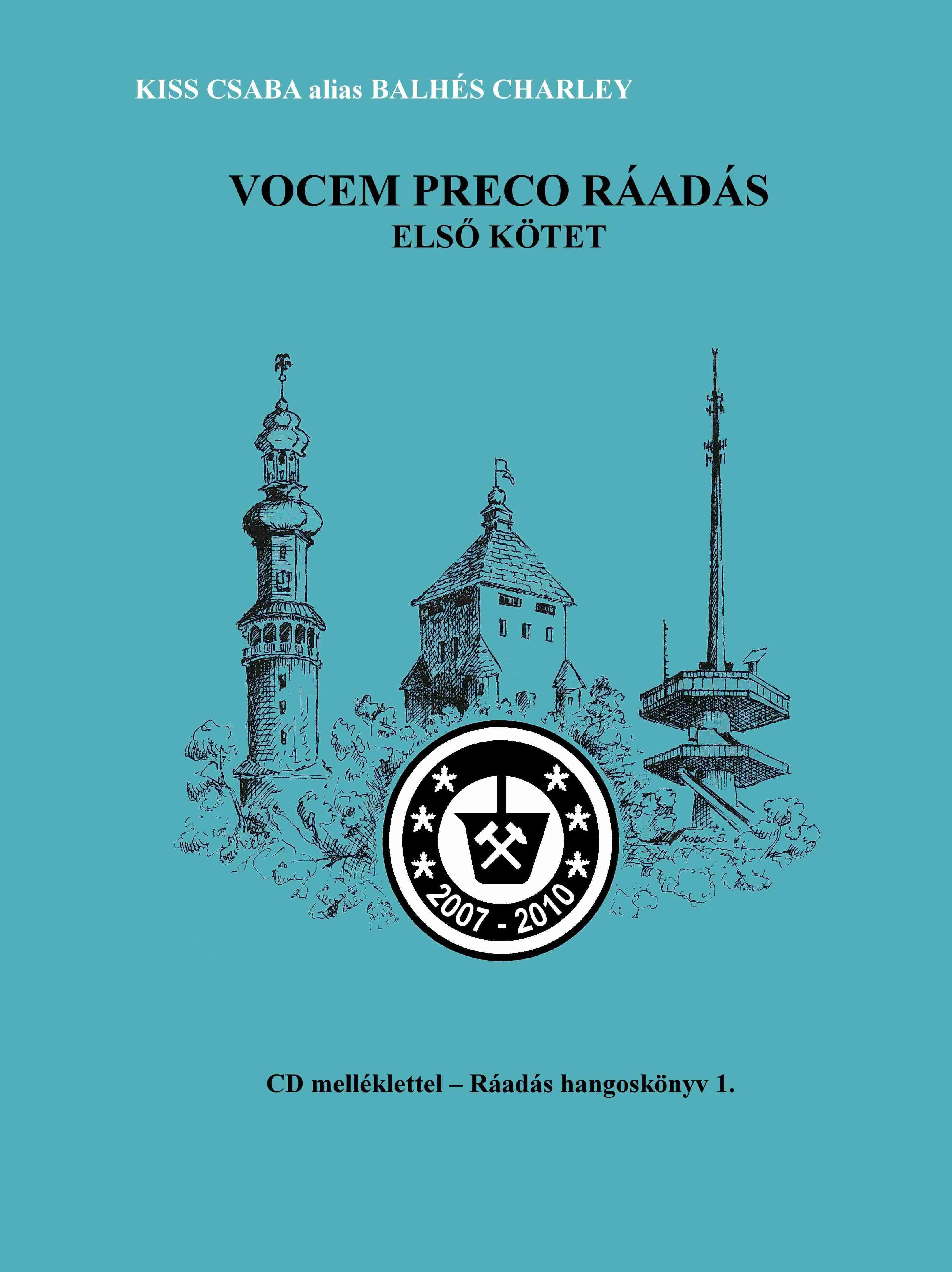 KISS CSABA ALIAS BALHÉS CHARLEY - VOCEM PRECO RÁADÁS I-II. - CD MELLÉKLETTEL!