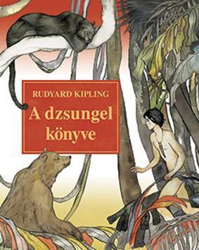 KIPLING, RUDYARD - A DZSUNGEL KÖNYVE