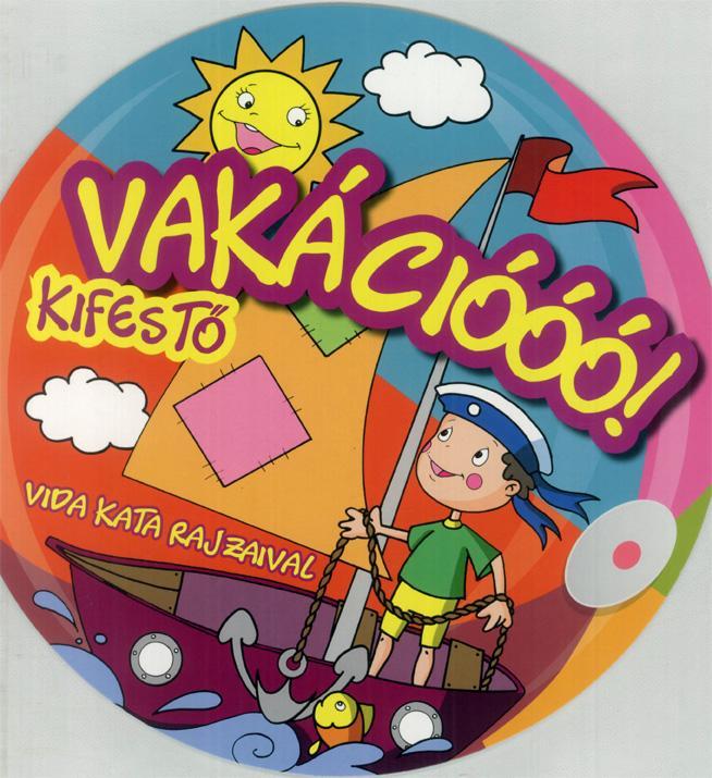 VAKÁCIÓÓÓ! - KIFESTŐ