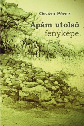 APÁM UTOLSÓ FÉNYKÉPE