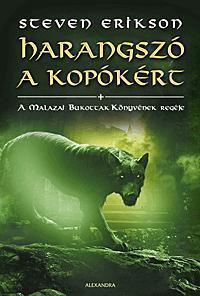 HARANGSZÓ A KOPÓKÉRT - A MALAZAI BUKOTTAK KÖNYVÉNEK REGÉJE VIII.