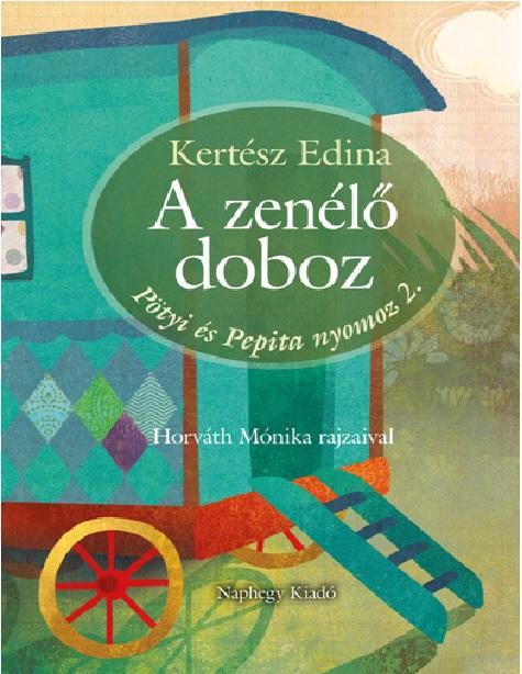 A ZENÉLŐ DOBOZ - PÖTYI ÉS PEPITA NYOMOZ 2.