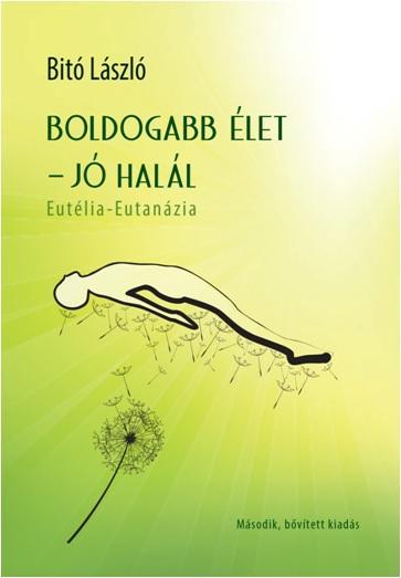 BOLDOGABB ÉLET - JÓ HALÁL - (2. BŐV. KIAD.)