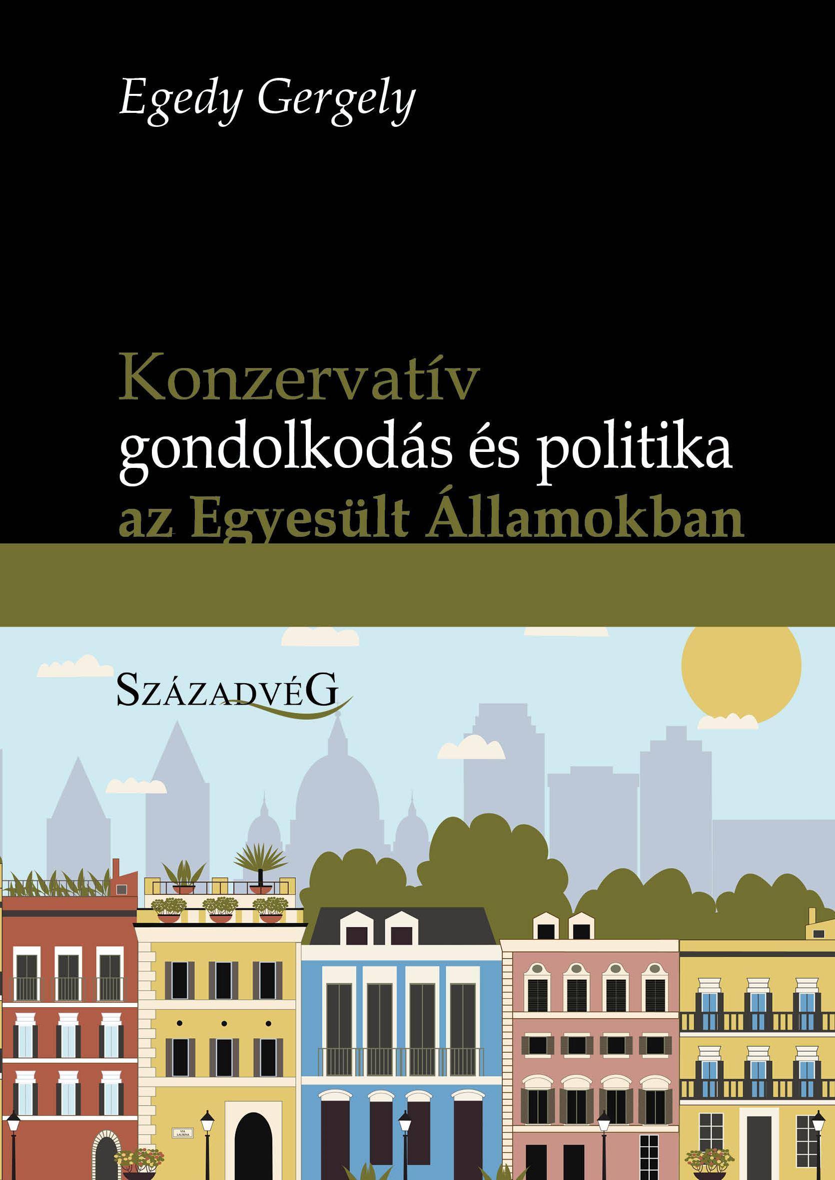 KONZERVATÍV GONDOLKODÁS ÉS POLITIKA AZ EGYESÜLT ÁLLAMOKBAN
