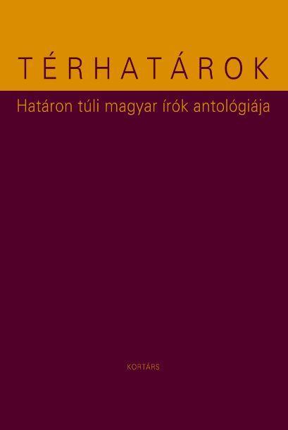 TÉRHATÁROK - ÜKH 2014 - HATÁRON TÚLI MAGYAR ÍRÓK ANTOLÓGIÁJA