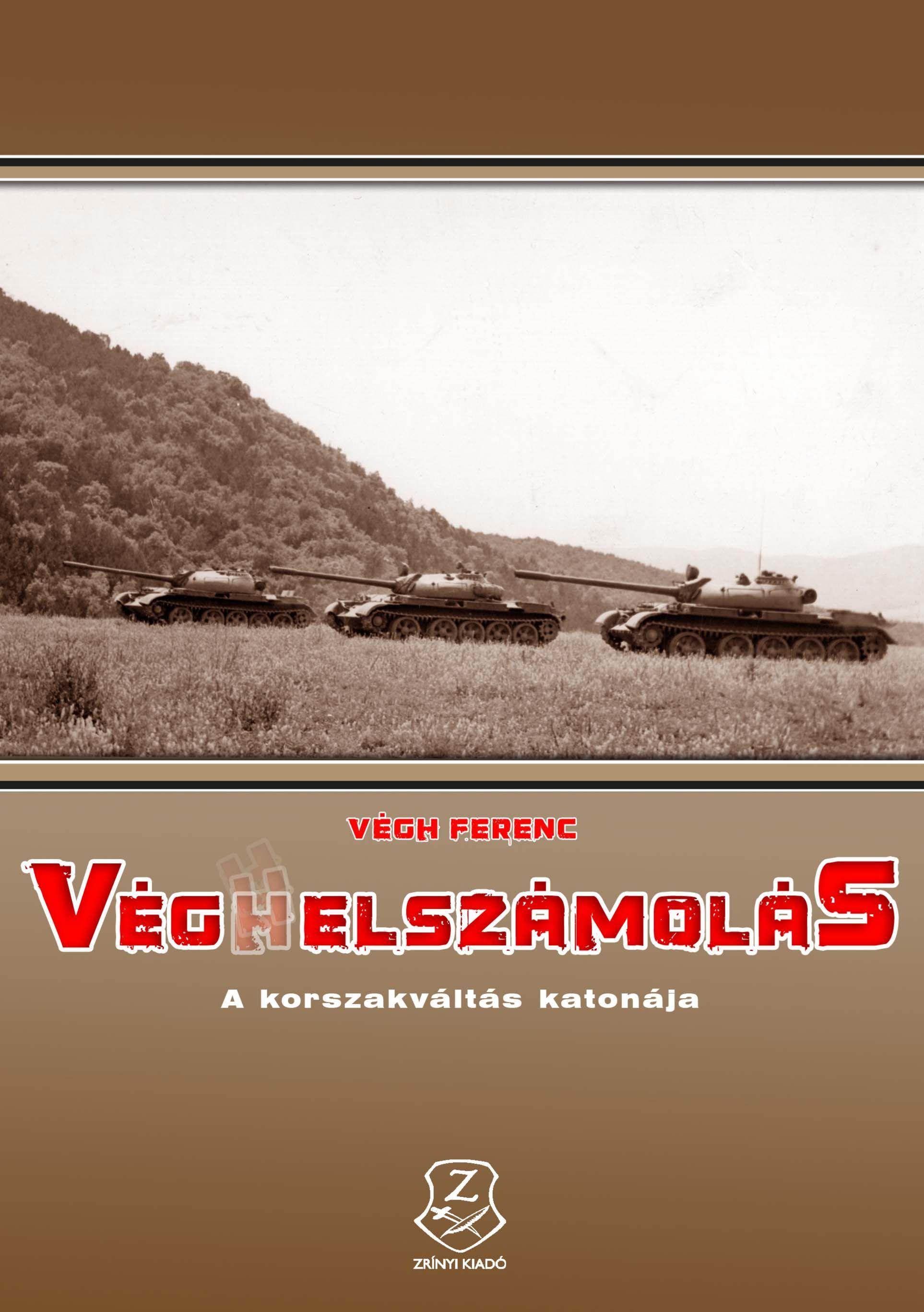VÉG(H)ELSZÁMOLÁS - A KORSZAKVÁLTÁS KATONÁJA
