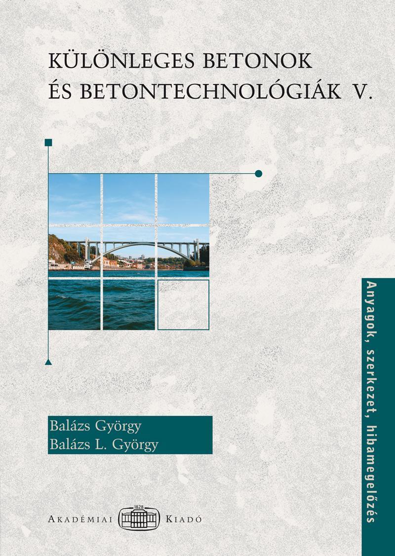 KÜLÖNLEGES BETONOK ÉS BETONTECHNOLÓGIÁK V.