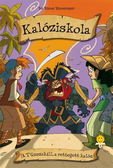 TŰZSZAKÁLL, A RETTEGETT KALÓZ - KÖTÖTT - KALÓZISKOLA 3.