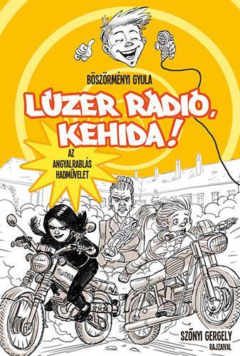 LÚZER RÁDIÓ, KEHIDA! - AZ ANGYALRABLÁS HADMŰVELET (LÚZER RÁDIÓ BP. IV.)