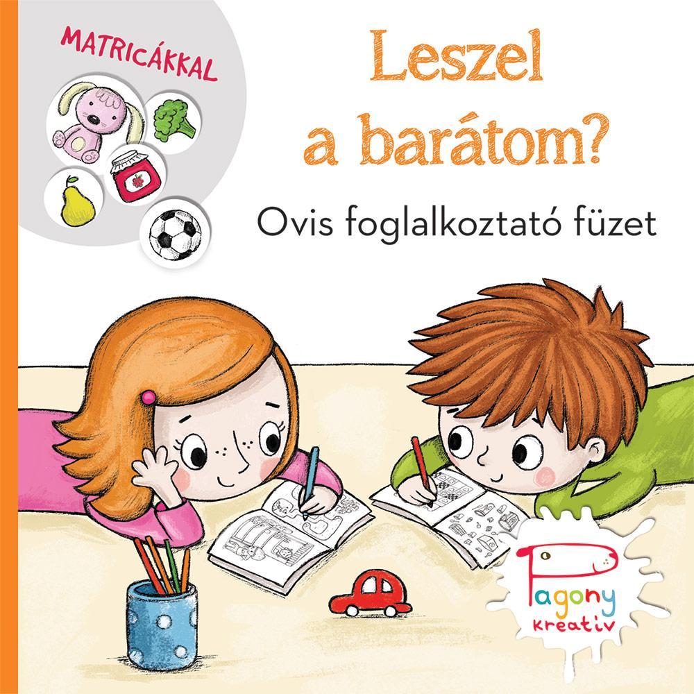 LESZEL A BARÁTOM? - OVIS FOGLALKOZTATÓ FÜZET MATRICÁKKAL