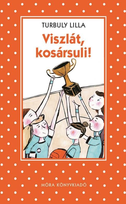 VISZLÁT KOSÁRSULI! - PÖTTYÖS KÖNYVEK