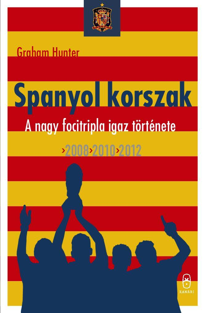 SPANYOL KORSZAK - A NAGY FOCITRIPLA IGAZ TÖRTÉNETE 2008, 2010, 2012